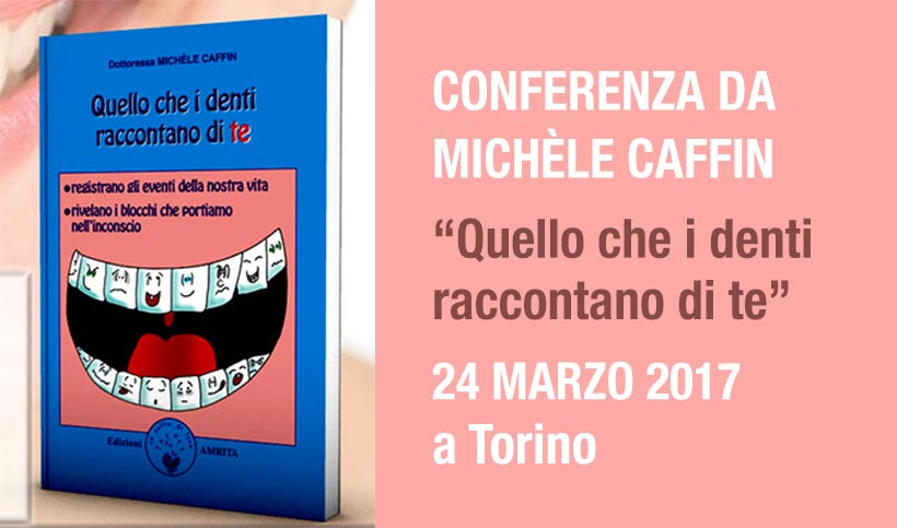 Conferenza da Michèle Caffin sulla cura dei denti olistica e la decrittografia dei denti - torino 2017